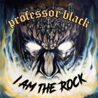 Purchase Professor Black - I Am The Rock