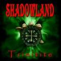 Buy Shadowland - Trinitite Mp3 Download