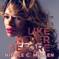 Purchase Nicole C. Mullen - Like Never Before