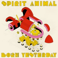 Purchase Spirit Animal - Born Yesterday