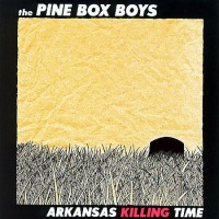 Purchase The Pine Box Boys - Arkansas Killing Time