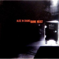 Purchase Alice In Chains - Bank Heist