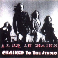 Purchase Alice In Chains - Chained To The Studio