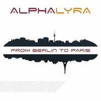 Purchase Alpha Lyra - From Berlin To Paris