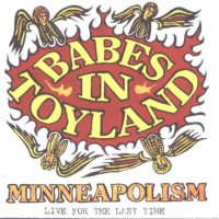 Purchase Babes In Toyland - Minneapolism (Live For The Last Time)