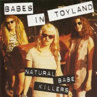 Purchase Babes In Toyland - Natural Babe Killers CD2