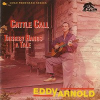 Purchase Eddy Arnold - Cattle Call / Thereby Hangs A Tale (Reissued 1990)
