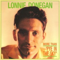 Purchase Lonnie Donegan - More Than 'Pye In The Sky' CD5