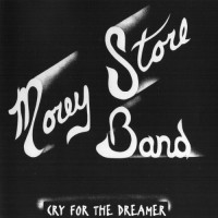 Purchase Morey Store Band - Cry For The Dreamer (Vinyl)