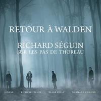 Purchase Richard Seguin - Retour À Walden - Sur Les Pas De Thoreau