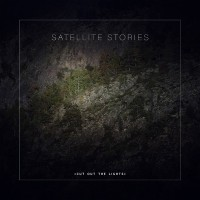 Purchase Satellite Stories - Cut Out The Lights