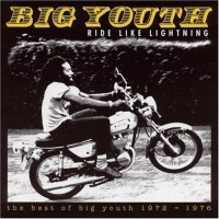 Purchase Big Youth - Ride Like Lightning - The Best Of Big Youth 1972-1976 CD2