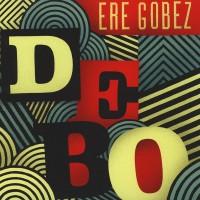 Purchase Debo Band - Ere Gobez