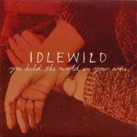 Purchase Idlewild - You Held The World In Your Arms (CDS) CD1