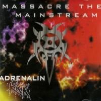 Purchase Adrenalin Kick - Massacre The Mainstream