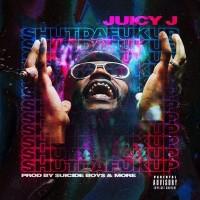 Purchase Juicy J - Shutdafukup