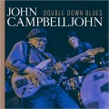 Buy John Campbelljohn - Double Down Blues Mp3 Download
