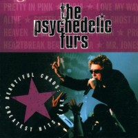 Purchase The Psychedelic Furs - Beautiful Chaos: Greatest Hits Live