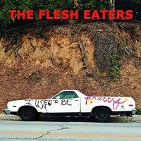 Purchase The Flesh Eaters - I Used to Be Pretty