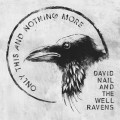 Buy David Nail & The Well Ravens - Only This And Nothing More Mp3 Download