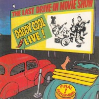 Purchase Daddy Cool (AUS) - The Last Drive-In Movie Show (Reissued 1994)