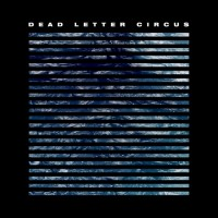 Purchase Dead Letter Circus - Dead Letter Circus