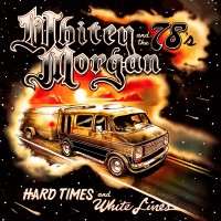 Purchase Whitey Morgan And The 78's - Hard Times And White Lines