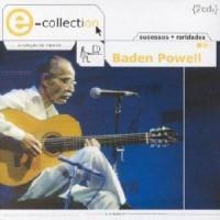Purchase Baden Powell - E-Collection: Sucessos + Raridades CD1
