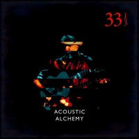 Purchase Acoustic Alchemy - Thirty Three And A Third