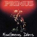 Buy Primus - Miscellaneous Debris (EP) (Remastered 2018) Mp3 Download