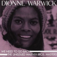 Purchase Dionne Warwick - We Need To Go Back: The Unissued Warner Bros. Masters