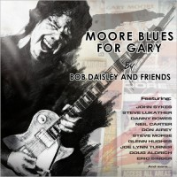 Purchase Bob Daisley & Friends - Moore Blues For Gary: A Tribute To Gary Moore