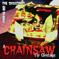 Purchase Zombina And The Skeletones - A Chainsaw For Christmas