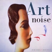 Purchase The Art Of Noise - In No Sense? Nonsense! (Remastered 2018) CD2