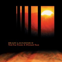Purchase Brain Laughter - Not Far From A Distant Sun