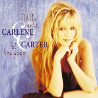 Purchase Carlene Carter - Little Acts Of Treason