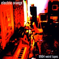 Purchase Electric Orange - 9904 Weird Tapes CD1