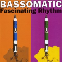 Purchase Bassomatic - Fascinating Rhythm (EP) (Vinyl)