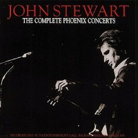 Purchase John Stewart - The Complete Phoenix Concerts (Reissued 1990)