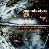 Purchase Manufactura - Psychogenic Fugue + A Damaged Symphony For Depraved Dementia N.2 CD2