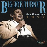 Purchase Big Joe Turner - San Francisco 1977 CD1