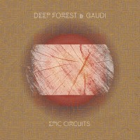 Purchase Deep Forest & Gaudi - Epic Circuits