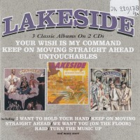 Purchase Lakeside - Your Wish Is My Command ; Keep On Moving Straight Ahead ; Untouchables CD1