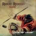 Buy Robert Rodrigo Band - Living For Louder Mp3 Download