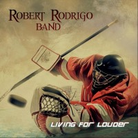 Purchase Robert Rodrigo Band - Living For Louder