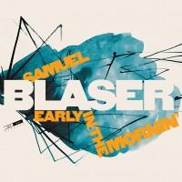 Purchase Samuel Blaser Quartet - Early In The Mornin'