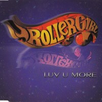 Purchase Rollergirl - Luv U More