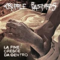 Purchase Cripple Bastards - La Fine Cresce Da Dentro