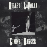Purchase Bullet Lavolta - Gimme Danger (EP)