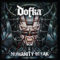 Purchase Dofka - Humanity Bleak